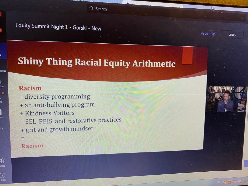 Shiny Thing Racial Equity Arithmetic: Racism + diversity programming + an anti-bullying program + Kindness Matters + SEL, PBIS, and restorative practices + grit and growth mindset = Racism